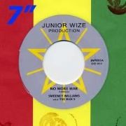 NO MORE WAR / DUBWIZE. Artist: Sweeney Williams. Label: Junior Wize.